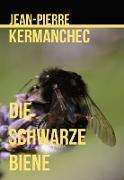 Cover-Bild zu Kermanchec, Jean-Pierre: Die Schwarze Biene (eBook)