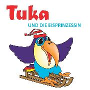 Cover-Bild zu Clément, Gabriela Maria: Tuka und die Eisprinzessin (Audio Download)