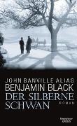 Cover-Bild zu Black, Benjamin: Der silberne Schwan
