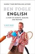 Cover-Bild zu Fogle, Ben: English: A Story of Marmite, Queuing and Weather