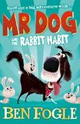 Cover-Bild zu Fogle, Ben: Mr Dog and the Rabbit Habit (Mr Dog) (eBook)
