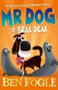 Cover-Bild zu Fogle, Ben: Mr Dog and the Seal Deal (Mr Dog) (eBook)