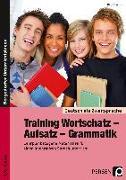 Cover-Bild zu Training Wortschatz - Aufsatz - Grammatik. 7./8. Klasse von Lascho, Birgit