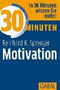 Cover-Bild zu 30 Minuten Motivation (eBook) von Sprenger, Reinhard K.