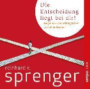Cover-Bild zu Die Entscheidung liegt bei dir! (Audio Download) von Sprenger, Reinhard K.
