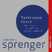 Cover-Bild zu Vertrauen führt (Audio Download) von Sprenger, Reinhard K.