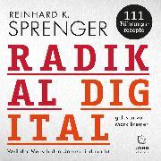 Cover-Bild zu Radikal digital: Weil der Mensch den Unterschied macht (Audio Download) von Sprenger, Reinhard K.