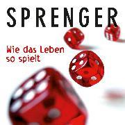 Cover-Bild zu Wie das Leben so spielt (Audio Download) von Sprenger, Reinhard K.