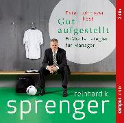 Cover-Bild zu Gut aufgestellt (Audio Download) von Sprenger, Reinhard K.