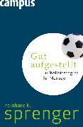 Cover-Bild zu Gut aufgestellt (eBook) von Sprenger, Reinhard K.
