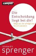 Cover-Bild zu Die Entscheidung liegt bei dir! von Sprenger, Reinhard K.