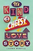 Cover-Bild zu Morrill, Lauren: It's Kind of a Cheesy Love Story (eBook)