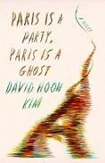 Cover-Bild zu Kim, David Hoon: Paris Is a Party, Paris Is a Ghost (eBook)