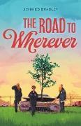 Cover-Bild zu Bradley, John Ed: The Road to Wherever (eBook)