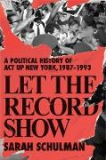 Cover-Bild zu Schulman, Sarah: Let the Record Show (eBook)