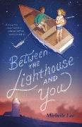 Cover-Bild zu Lee, Michelle: Between the Lighthouse and You (eBook)