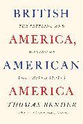 Cover-Bild zu Bender, Thomas: British America, American America (eBook)