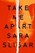 Cover-Bild zu Sligar, Sara: Take Me Apart (eBook)