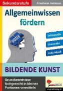 Cover-Bild zu Allgemeinwissen fördern BILDENDE KUNST (eBook) von Heitmann, Friedhelm