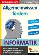 Cover-Bild zu Allgemeinwissen fördern INFORMATIK (eBook) von Heitmann, Friedhelm