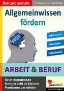 Cover-Bild zu Allgemeinwissen fördern ARBEIT & BERUF (eBook) von Heitmann, Friedhelm