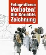 Cover-Bild zu Fotografieren verboten! von Sölter, Ulf (Hrsg.)