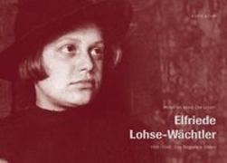 Cover-Bild zu Elfriede Lohse-Wächtler von Böhm, Boris