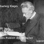 Cover-Bild zu Klages, Ludwig: Das Problem des Menschen (Audio Download)