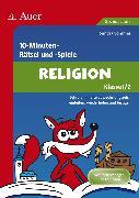 Cover-Bild zu 10-Minuten- Rätsel und -Spiele Spielerischer Lernspaß Religion 1./2. Klasse von Sommer, Sandra
