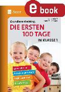 Cover-Bild zu Grundlagentraining: Die ersten 100 Tage in Kl. 1 (eBook) von Sommer, Sandra