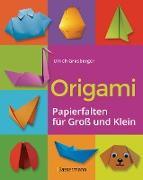 Cover-Bild zu Origami. Papierfalten für Groß und Klein. Die einfachste Art zu Basteln. Tiere, Blumen, Papierflieger, Himmel & Hölle, Fingerpuppen u.v.m (eBook)