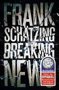 Cover-Bild zu Schätzing, Frank: Breaking News
