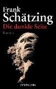 Cover-Bild zu Schätzing, Frank: Die dunkle Seite