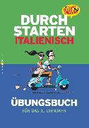 Cover-Bild zu Durchstarten, Italienisch - Neubearbeitung, 1. Lernjahr, Dein Übungsbuch, Übungsbuch mit Lösungen von Ritt-Massera, Laura