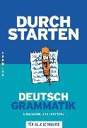 Cover-Bild zu Durchstarten, Deutsch - Bisherige Ausgabe, Alle Lernjahre, Grammatik, Erklärung und Training, Übungsbuch mit Lösungen von Ebner, Helga
