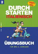 Cover-Bild zu Durchstarten, Italienisch - Neubearbeitung, 2. Lernjahr, Dein Übungsbuch, Übungsbuch mit Lösungen von Krenn, Sandra