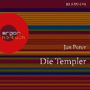 """Cover-Bild zu Peter, Jan: Die Templer - Das Geheimnis der """"Armen Ritterschaft Christi vom Salomonischen Tempel"""" (Feature) (Audio Download)"""