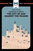 Cover-Bild zu Teubner, Jonathan D.: An Analysis of St. Augustine's The City of God Against the Pagans (eBook)