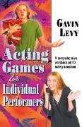 Cover-Bild zu Acting Games for Individuals Performers von Levy, Gavin