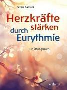Cover-Bild zu Herzkräfte stärken durch Eurythmie von Karnieli, Sivan