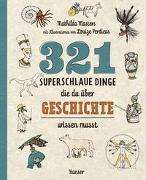 Cover-Bild zu 321 superschlaue Dinge, die du über Geschichte wissen musst von Masters, Mathilda