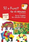 Cover-Bild zu 30 x Kunst für 45 Minuten - Klasse 1/2 von Brandenburg, Birgit