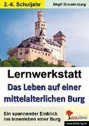 Cover-Bild zu Lernwerkstatt Das Leben auf einer mittelalterlichen Burg (eBook) von Brandenburg, Birgit
