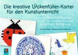 Cover-Bild zu Die kreative Lückenfüller-Kartei für den Kunstunterricht von Köppl, Carina