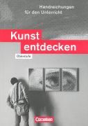 Cover-Bild zu Kunst entdecken. Oberstufe. Handreichungen für den Unterricht von Blum-Pfingstl, Sabine