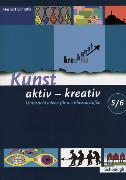 Cover-Bild zu Kunst aktiv - kreativ 01. Unterrichtsideen für die Klassenstufen 5/6 von Schöttle, Herbert