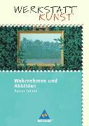 Cover-Bild zu Werkstatt Kunst. Wahrnehmen und Abbilden von Grimm, Rainer