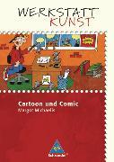 Cover-Bild zu Werkstatt Kunst. Cartoon und Comic von Michaelis, Margot