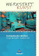 Cover-Bild zu Werkstatt Kunst. Fantastische Welten von Michaelis, Margot (Hrsg.)