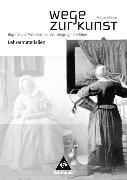 Cover-Bild zu Wege zur Kunst. Lehrermaterial von Hahne, Robert (Hrsg.)